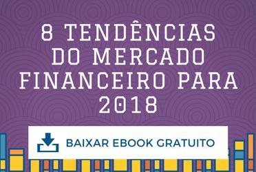 8 tendências mercado financeiro 2018